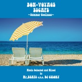 Bon-Voyage Escape - Summer Coolness - Music Selected and Mixed by Mr. Beats a.k.a. DJ Celory