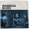 Maderas Blues - EP, Sacasa