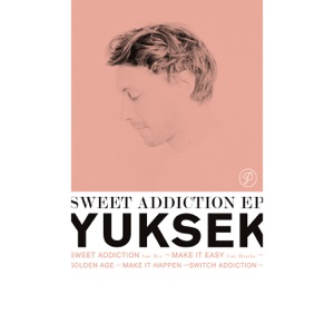 Yuksek - Sweet addiction [avec Her]