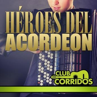 Club Corridos Presenta: Héroes del Acordeon – Various Artists