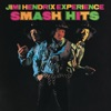 The Jimi Hendrix Experience: Smash Hits, The Jimi Hendrix Experience & Jimi Hendrix
