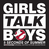 5 Seconds of Summer - Girls Talk Boys (From