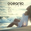 Oceanic Whisper (20 Summer Electronic Anthems), Vol. 3