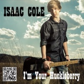 I'm Your Huckleberry - Isaac Cole