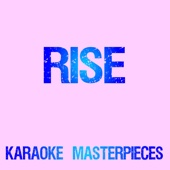 Rise (Originally Performed by Katy Perry) [Karaoke Version]