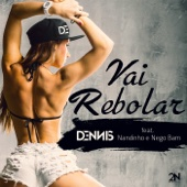 Vai Rebolar (feat. Nandinho & Nego Bam)