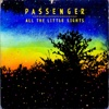 All the Little Lights (Deluxe Version) - Passenger, Passenger