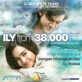 Jangan Hilangkan Dia (ILY from 38.000 Ft (Original Soundtrack))