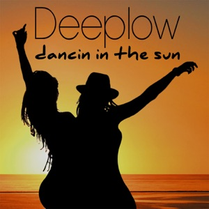 Deeplow - Dancin In The Sun
