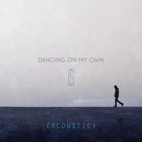 Dancing on My Own Acoustic - Single Calum Scott CD cover