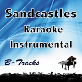 Sandcastles (Karaoke Instrumental) [In the Style of Beyonce] - B-Tracks