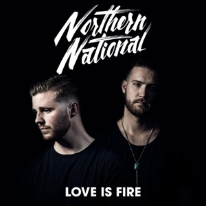 Northern National - Love Is Fire