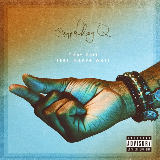 ScHoolboy Q - THat Part (feat. Kanye West)