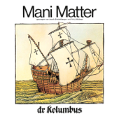 Mani Matter - Dr Kolumbus