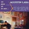 Un Poco de Lo Mío..., Agustín Lara