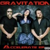 Accelerate EP, Gravitation