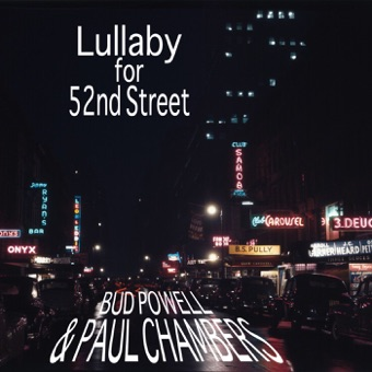 Lullaby for 52nd Street – Bud Powell & Paul Chambers