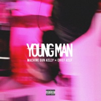 Young Man (feat. Chief Keef) - Single - Machine Gun Kelly