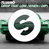 Drop That Low (When I Dip) - Single