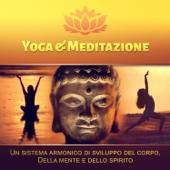 Yoga & Meditazione: Un sistema armonico di sviluppo del corpo, Della mente e dello spirito - Musica rilassante New Age, Suoni della natura, Pianoforte, Benessere e relax