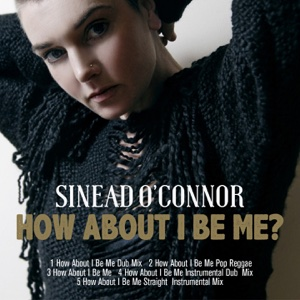 How About I Be Me (Remastered) – EP – Sinead O'Connor