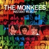 Instant Replay - The Monkees, The Monkees