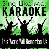 This World Will Remember Us (Karaoke Version)