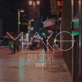 Our Story (Thomas Newson Remix) - Mako