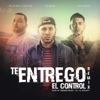 Te Entrego el Control (Remix) [feat. Indiomar & Michael Pratts] - Single