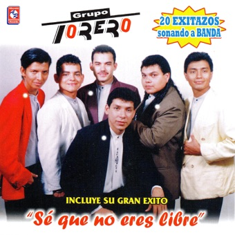 Se Que No Eres Libre – Grupo Torero [iTunes Plus AAC M4A] [Mp3 320kbps] Download Free