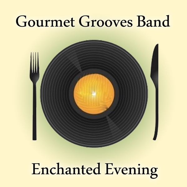 Enchanted Evening | Gourmet Grooves Band