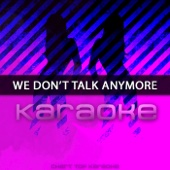 We Don't Talk Anymore (Karaoke)
