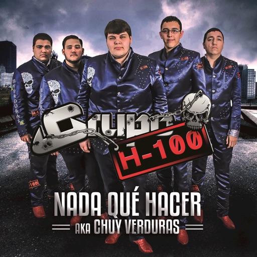 Nada Qué Hacer Aka Chuy Verduras - Grupo H100