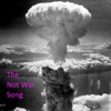 The Not War Song - Single