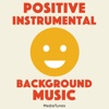 Positive Instrumental Background Music