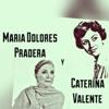 María Dolores Pradera y Caterina Valente, María Dolores Pradera & Caterina Valente