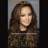 Troublemaker: Surviving Hollywood and Scientology (Unabridged) - Leah Remini