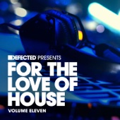 Defected Presents: For the Love of House, Vol. 11