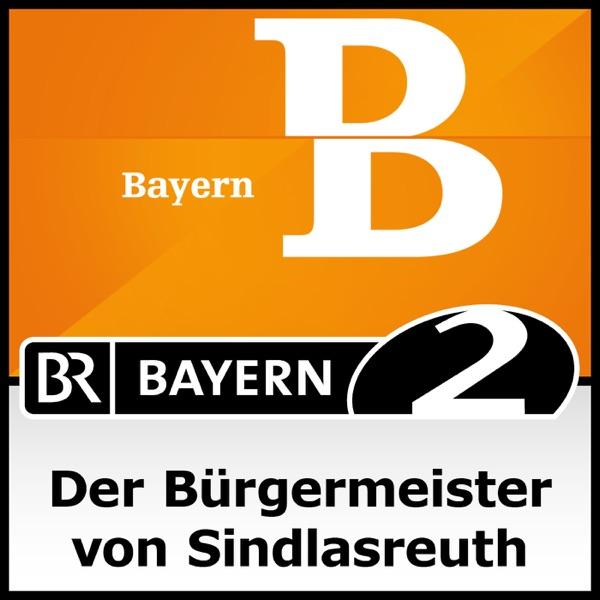 Der Bürgermeister von Sindlasreuth - Bayern 2