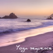 Yoga Sequence – Soft Healing Music for Yoga, Meditation & Chakra Balancing, Breathing, Relaxation & Mindfulness Meditation