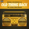 Old Thing Back (feat. Ja Rule & Ralph Tresvant) - Single, Matoma & The Notorious B.I.G.
