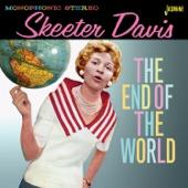 The End of the World - Skeeter Davis