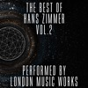 The Best of Hans Zimmer, Vol. 2, London Music Works & The City of Prague Philharmonic Orchestra