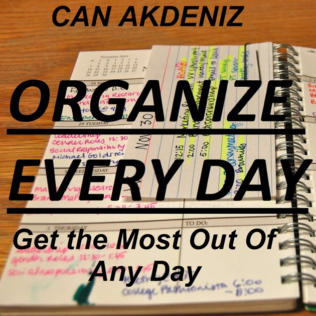organizing your day to get the most out of it 25 ways to organize your entire home you can establish order in 30 days or less pages 1 of 11 see all photo: getty images/caiamage scrap any broken or unused gadgets remove what remains, wipe out the drawer and flatware holder and return utensils use drawer separators to keep.