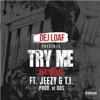 Try Me Remix (feat. Jeezy & T.I.) - Single, DeJ Loaf