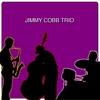 What Kind Of Fool Am I  - Jimmy Cobb Trio