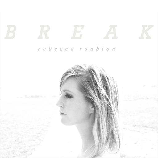 Break (feat. Jake Etheridge) - Rebecca Roubion