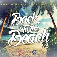 Shekhinah & Kyle Deutsch - Back To the Beach (Shekhinah X Kyle Deutsch)