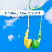 Chilling Good, Vol.3 - The Beach House Compilation