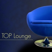 Top Lounge - Relaxing Lounge Music Radio, Sexy Moods and Inspirational Music for Private Moments